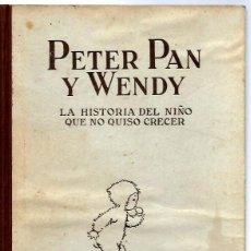 Libros antiguos: VE15- ANTIGUO CUENTO INFANTIL PETER PAN Y WENDY-EL NIÑO QUE NO QUISO CRECER,AÑO 1934 DE J.M.BARRIE. Lote 96258507