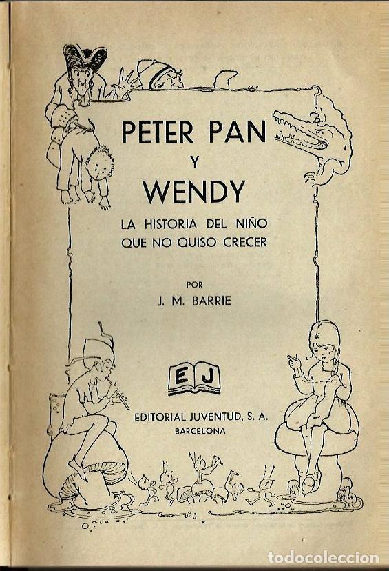 Libros antiguos: VE15- ANTIGUO CUENTO INFANTIL PETER PAN Y WENDY-EL NIÑO QUE NO QUISO CRECER,AÑO 1934 DE J.M.BARRIE - Foto 3 - 96258507