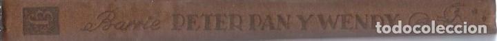 Libros antiguos: VE15- ANTIGUO CUENTO INFANTIL PETER PAN Y WENDY-EL NIÑO QUE NO QUISO CRECER,AÑO 1934 DE J.M.BARRIE - Foto 8 - 96258507