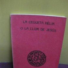 Libros antiguos: J.M. FOLCH I TORRES. LA CEGUETAHELIA O LA LLUM DE JESUS.. BIBLIOTECA PATUFET. EDICIONS BAGUÑA 1925... Lote 96839147