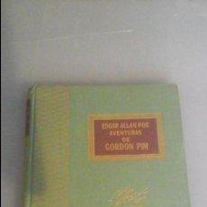 Libros antiguos: POE, EDGAR ALAN - AVENTURAS DE ARTHUR GORDON PYM. Lote 96994471