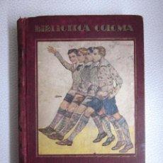 Libros antiguos: LA BANDA DE LOS CUATRO ABERTO HUBLET S. I. EDITORIAL RAZÓN Y FÉ 1930 BIBLIOTECA COLOMA. Lote 97022367