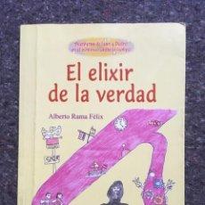 Libros antiguos: EL ELIXIR DE LA VERDAD - ALBERTO RAMA FÉLIX. Lote 97865359