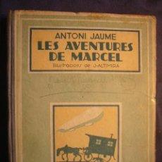 Libros antiguos: ANTONI JAUME: - LES AVENTURES DE MARCEL - (BARCELONA, 1935) (ILUSTRADO POR J. ALTIMIRA). Lote 98129187
