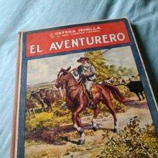 Libros antiguos: LIBRO NOVELA EL AVENTURERO AÑO 1930 AUTOR: J ORTEGS MUNILLA ED SOPENA. Lote 98150943