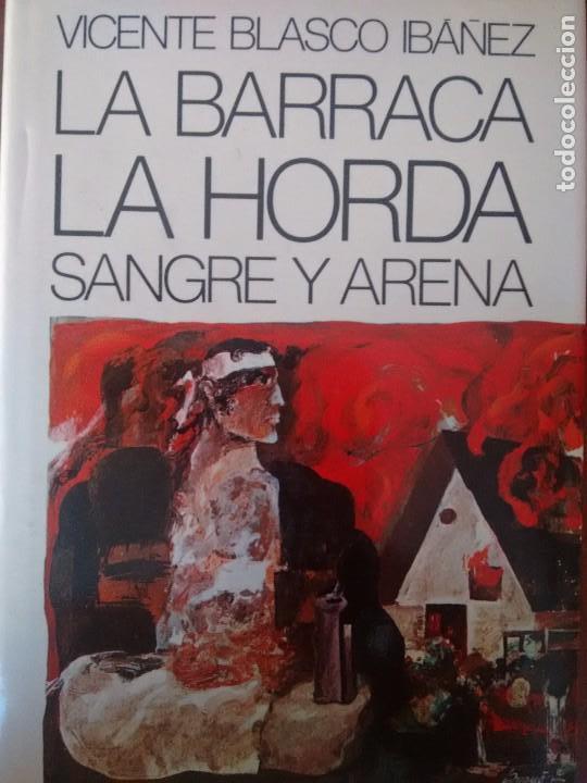 VICENTE BLASCO IBÁÑEZ. LA BARRACA-LA HORDA- SANGRE Y ARENA. (Libros Antiguos, Raros y Curiosos - Literatura Infantil y Juvenil - Novela)