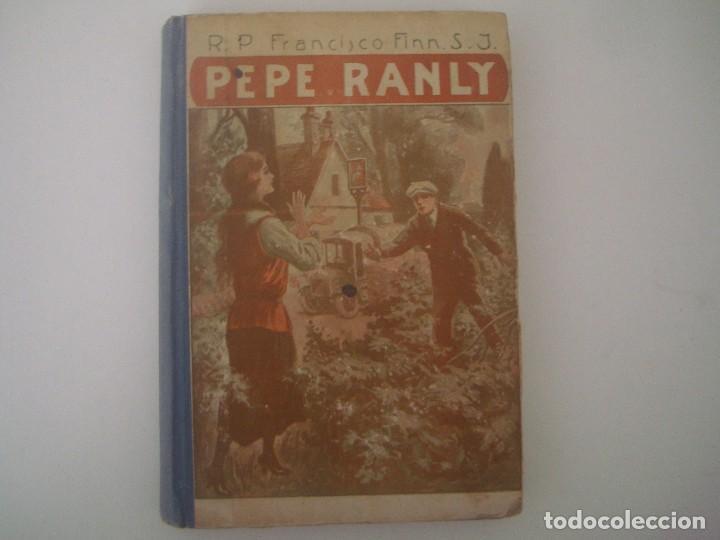 LIBRERIA GHOTICA. FRANCISCO FINN. PEPE RANLY. 1944. NARRACIONES ESCOLARES. ILUSTRADO. (Libros Antiguos, Raros y Curiosos - Literatura Infantil y Juvenil - Novela)