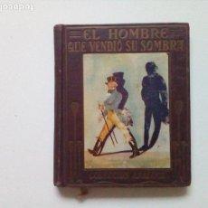 Libros antiguos: LIBRO EL HOMBRE QUE VENDIO SU SOMBRA - COLECCION ARALUCE - 1930.. Lote 99456123