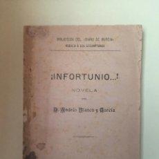 Libros antiguos: INFORTUNIO- ANDRES BLANCO Y GARCIA- MURCIA 1.891. Lote 99532119
