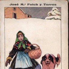 Libros antiguos: JOSÉ Mª FOLCH Y TORRES : LA CABAÑA DEL LEÑADOR (ELZEVIRIANA CAMÍ, 1925) ILUSTRADO POR OPISSO. Lote 101462807