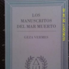 Libros antiguos: LIBRO Nº 859 LOS MANUSCRITOS DEL MAR MUERTO DE GEZA VERMES. Lote 101932895