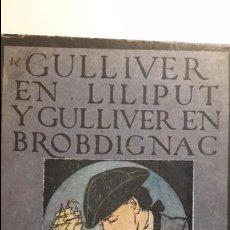 Libros antiguos: GULLIVER EN LILIPUT Y GULLIVER EN BROBDIGNAC. ED. S. CALLEJA. 1918. IL. COLOR K. CLAUSEN. Lote 102519147