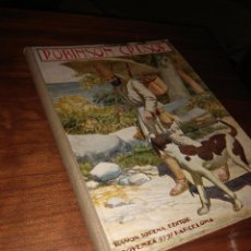 Libros antiguos: AVENTURAS DE ROBINSÓN CRUSOÉ, DANIEL DE FOE, 1930-1934. Lote 102566247