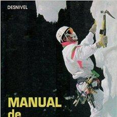 Libros antiguos: MANUAL DE ESCALADA EN HIELO Y NIEVE - MAXIMO MURCIA. Lote 102569228
