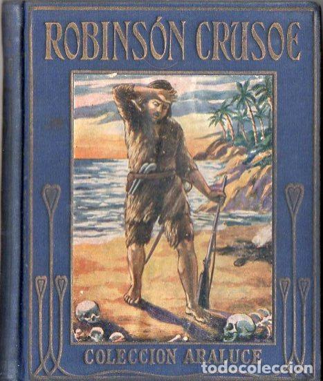 ARALUCE : ROBINSON CRUSOE (C. 1930) (Libros Antiguos, Raros y Curiosos - Literatura Infantil y Juvenil - Novela)