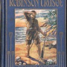Libros antiguos: ARALUCE : ROBINSON CRUSOE (C. 1930) . Lote 102952031