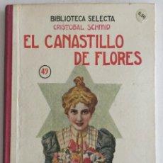 Libros antiguos: EL CANASTILLO DE FLORES, BIBLIOTECA SELECTA. ED. RAMÓN SOPENA AÑO 1934 Nº49. Lote 103198339