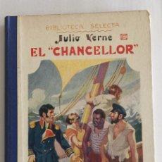 Libros antiguos: EL CHANCELLOR, BIBLIOTECA SELECTA. ED. RAMÓN SOPENA AÑO 1935 Nº67. Lote 103198647