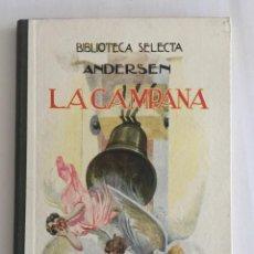 Libros antiguos: LA CAMPANA, BIBLIOTECA SELECTA. ED. RAMÓN SOPENA AÑO 1930 Nº37. Lote 103201835