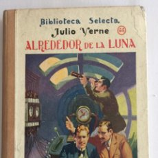 Libros antiguos: ALREDEDOR DE LA LUNA, BIBLIOTECA SELECTA. ED. RAMÓN SOPENA AÑO 1931 Nº66. Lote 103206023