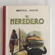 Libros antiguos: EL HEREDERO, BIBLIOTECA SELECTA. ED. RAMÓN SOPENA AÑO 1930 Nº6. Lote 103206135