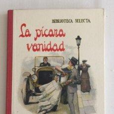 Libros antiguos: LA PICARA VANIDAD, BIBLIOTECA SELECTA. ED. RAMÓN SOPENA AÑO 1931 Nº21. Lote 103207559