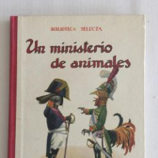 Libros antiguos: UN MINISTERIO DE ANIMALES, BIBLIOTECA SELECTA. ED. RAMÓN SOPENA AÑO 1931 Nº20. Lote 103207695