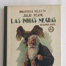 Libros antiguos: LAS INDIAS NEGRAS (SEGUNDA PARTE), BIBLIOTECA SELECTA. ED. RAMÓN SOPENA AÑO 1933 Nº44. Lote 103208315