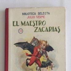 Libros antiguos: EL MAESTRO ZACARIAS, BIBLIOTECA SELECTA. ED. RAMÓN SOPENA AÑO 1934 Nº59. Lote 103208623