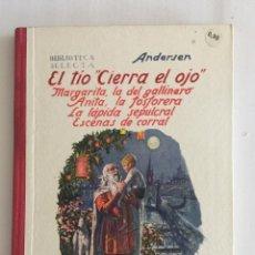 Libros antiguos: EL TIO CIERRA EL OJO Y MAS, BIBLIOTECA SELECTA. ED. RAMÓN SOPENA AÑO 1930 Nº33. Lote 103209127
