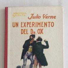 Libros antiguos: UN EXPERIMENTO DEL DR. OX, BIBLIOTECA SELECTA. ED. RAMÓN SOPENA AÑO 1932 Nº23. Lote 103209791