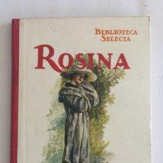 Libros antiguos: ROSINA, BIBLIOTECA SELECTA. ED. RAMÓN SOPENA AÑO 1931 Nº26. Lote 103210051