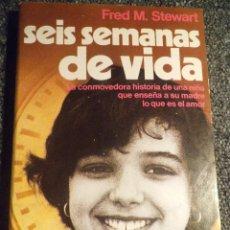 Libros antiguos: SEIS SEMANAS DE VIDA. Lote 103771347