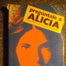Libros antiguos: PREGUNTALE A ALICIA. Lote 103772903