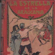 Libros antiguos: LA ESTRELLA DE LA ARAUCANIA EMILIO SALGARI MAUCCI ILUSTRADA C.CHIOSTRI. Lote 104670243