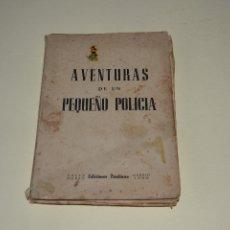 Libros antiguos: AVENTURAS DE UN PEQUEÑO POLICIA. Lote 105550563