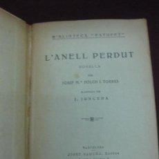 Libros antiguos: L'ANELL PERDUT. JOSEP Mª FOLCH I TORRES. IL·LUSTRADA PER JUNCEDA. BIBLIOTECA PATUFET. 1934. Lote 106318983