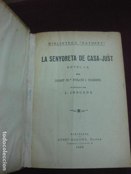 LA SENYORETA DE CASA JUST. JOSEP Mª FOLCH I TORRES. IL·LUSTRADA PER JUNCEDA. BIBLIOTECA PATUFET 1935 (Libros Antiguos, Raros y Curiosos - Literatura Infantil y Juvenil - Novela)