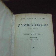 Libros antiguos: LA SENYORETA DE CASA JUST. JOSEP Mª FOLCH I TORRES. IL·LUSTRADA PER JUNCEDA. BIBLIOTECA PATUFET 1935. Lote 106322943