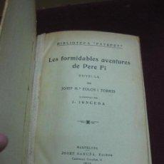 Libros antiguos: LES FORMIDABLES AVENTURES DE PERE FI. JOSEP Mª FOLCH I TORRES. IL·LUSTRADA PER JUNCEDA. 1934. Lote 106325367
