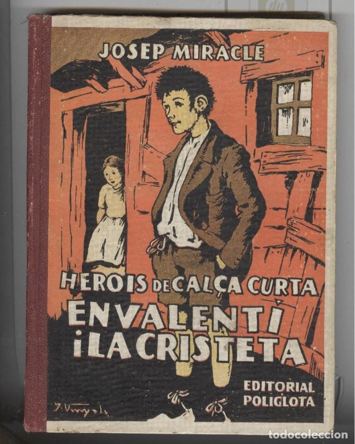 JOSEP MIRACLE. HEROIS EN CALÇA CURTA. EN VCALENTI I LA CRISTETA. ED. POLÍGLOTA 1933 (Libros Antiguos, Raros y Curiosos - Literatura Infantil y Juvenil - Novela)