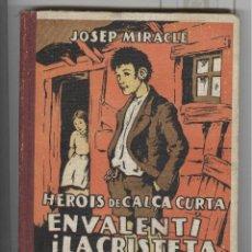 Libros antiguos: JOSEP MIRACLE. HEROIS EN CALÇA CURTA. EN VCALENTI I LA CRISTETA. ED. POLÍGLOTA 1933. Lote 107187347