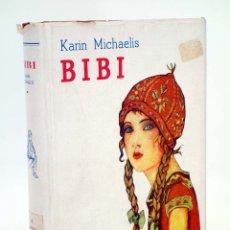 Libros antiguos: BIBI. EDICIÓN DE LUJO (KAREN MICHAELIS / HEDVIG COLLIN) JUVENTUD, 1934. OFRT. Lote 165719048