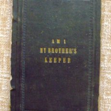 Libros antiguos: AM I MY BROTHER´S KEEPER?/ JAMES FLOY, D.D./ 1863/ NEW YORK. Lote 107935439