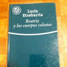 Libros antiguos: LUCIA Y LOS CUERPOS CELESTES. ENVIO GRATIS. Lote 109259971