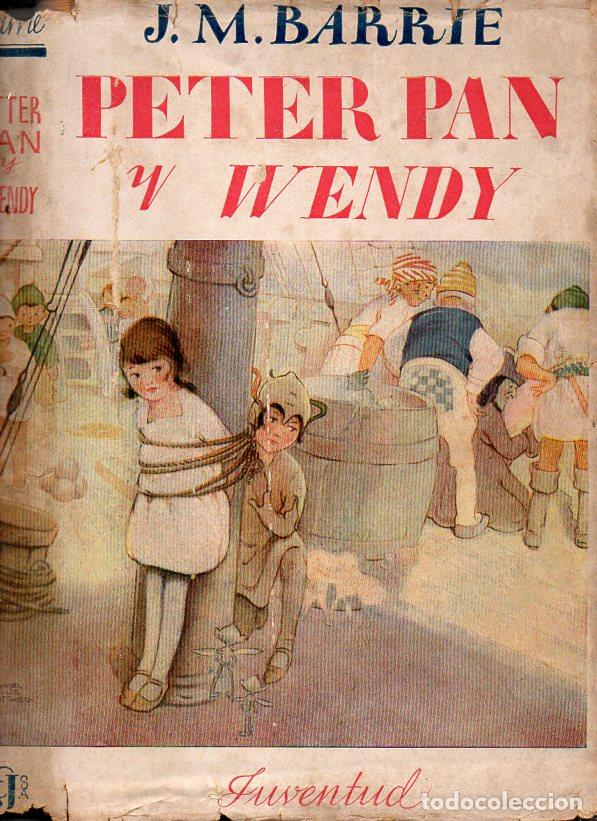 Libros antiguos: J. M. BARRIE : PETER PAN Y WENDY - EDITORIAL JUVENTUD, 1934 - Foto 1 - 109465287