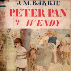 Libros antiguos: J. M. BARRIE : PETER PAN Y WENDY - EDITORIAL JUVENTUD, 1934. Lote 109465287