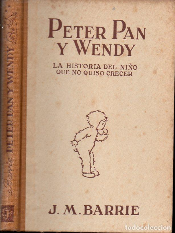 Libros antiguos: J. M. BARRIE : PETER PAN Y WENDY - EDITORIAL JUVENTUD, 1934 - Foto 2 - 109465287