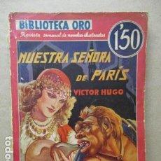 Libros antiguos: LIBRO NUESTRA SEÑORA DE PARÍS - VICTOR HUGO - COLECCIÓN BIBLIOTECA DE ORO Nº II-30 AÑO III . Lote 109558815