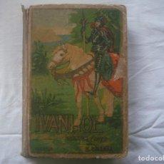 Libros antiguos: LIBRERIA GHOTICA. SATURNINO CALLEJA. BIBLIOTECA PERLA: WALTER SCOTT. IVANHOE. 1920? GRABADOS.. Lote 110038451